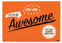 You are Awesome poster - £120 (I LOVE this)